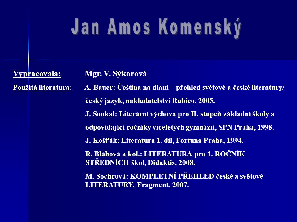 Téma: Jan Amos Komenský – 8.ročník Použitý software: držitel licence - ZŠ J.