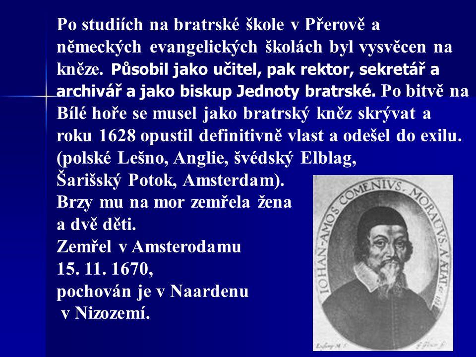 Byl spisovatelem, myslitelem, politikem, teologem, básníkem, autorem jazykových učebnic, teoretických spisů o výchově, reformátorem školství a zaklada