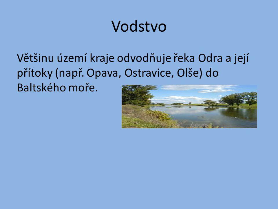 Vodstvo Většinu území kraje odvodňuje řeka Odra a její přítoky (např. Opava, Ostravice, Olše) do Baltského moře.
