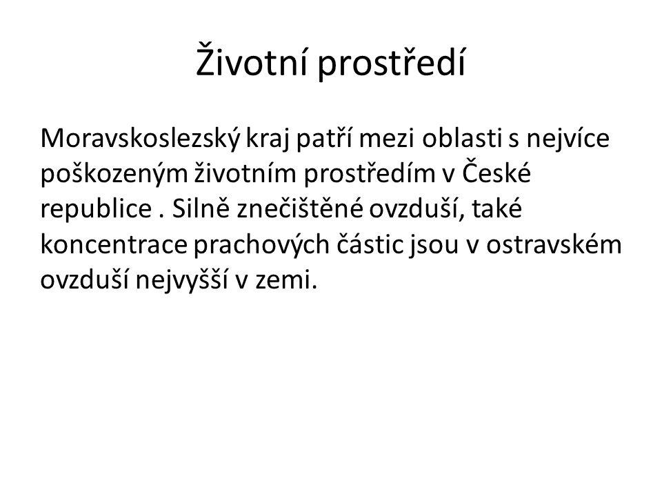 Životní prostředí Moravskoslezský kraj patří mezi oblasti s nejvíce poškozeným životním prostředím v České republice. Silně znečištěné ovzduší, také k