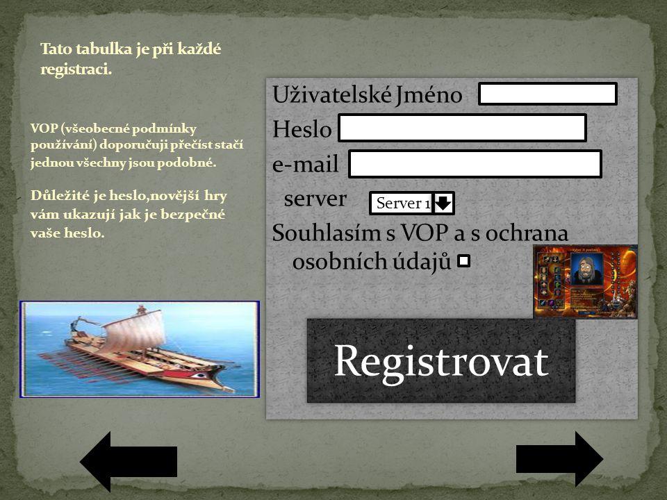 Uživatelské Jméno Heslo e-mail server Souhlasím s VOP a s ochrana osobních údajů Uživatelské Jméno Heslo e-mail server Souhlasím s VOP a s ochrana osobních údajů VOP (všeobecné podmínky používání) doporučuji přečíst stačí jednou všechny jsou podobné.