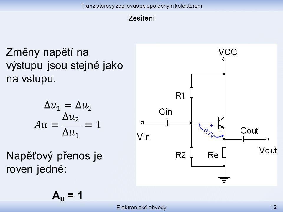 Tranzistorový zesilovač se společným kolektorem Elektronické obvody 12 0,7V + -
