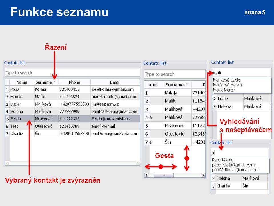 Funkce seznamu strana 5 Gesta Řazení Vyhledávání s našeptávačem Vybraný kontakt je zvýrazněn