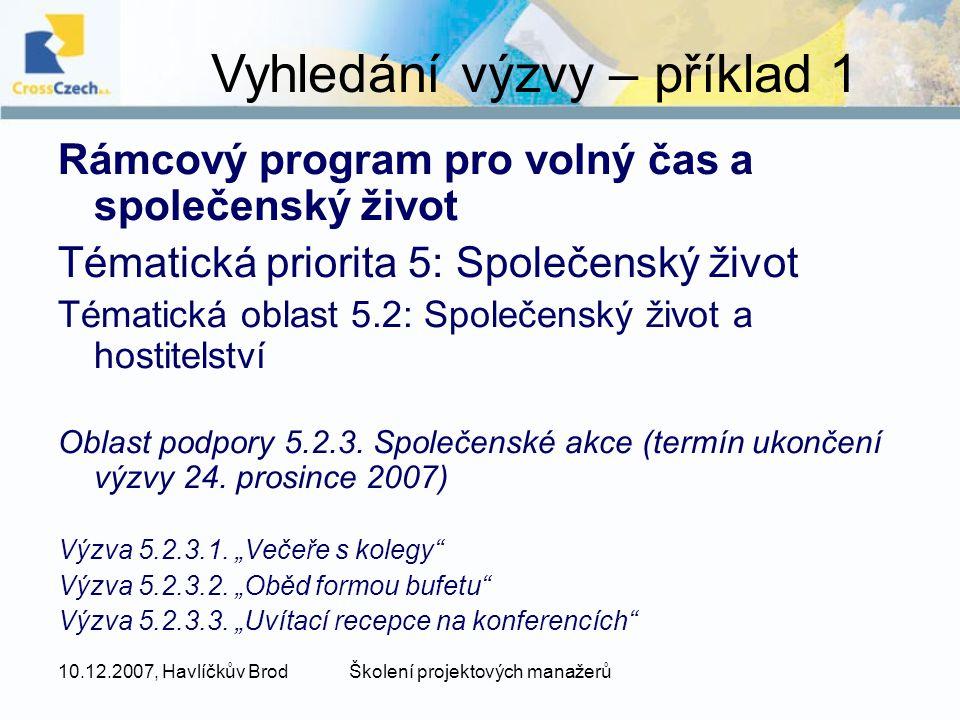 10.12.2007, Havlíčkův BrodŠkolení projektových manažerů DISKUZE DĚKUJI ZA POZORNOST !