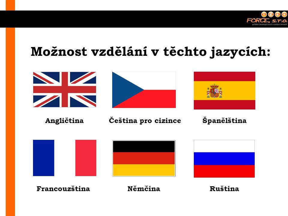 Možnost vzdělání v těchto jazycích: AngličtinaČeština pro cizince RuštinaFrancouzštinaNěmčina Španělština
