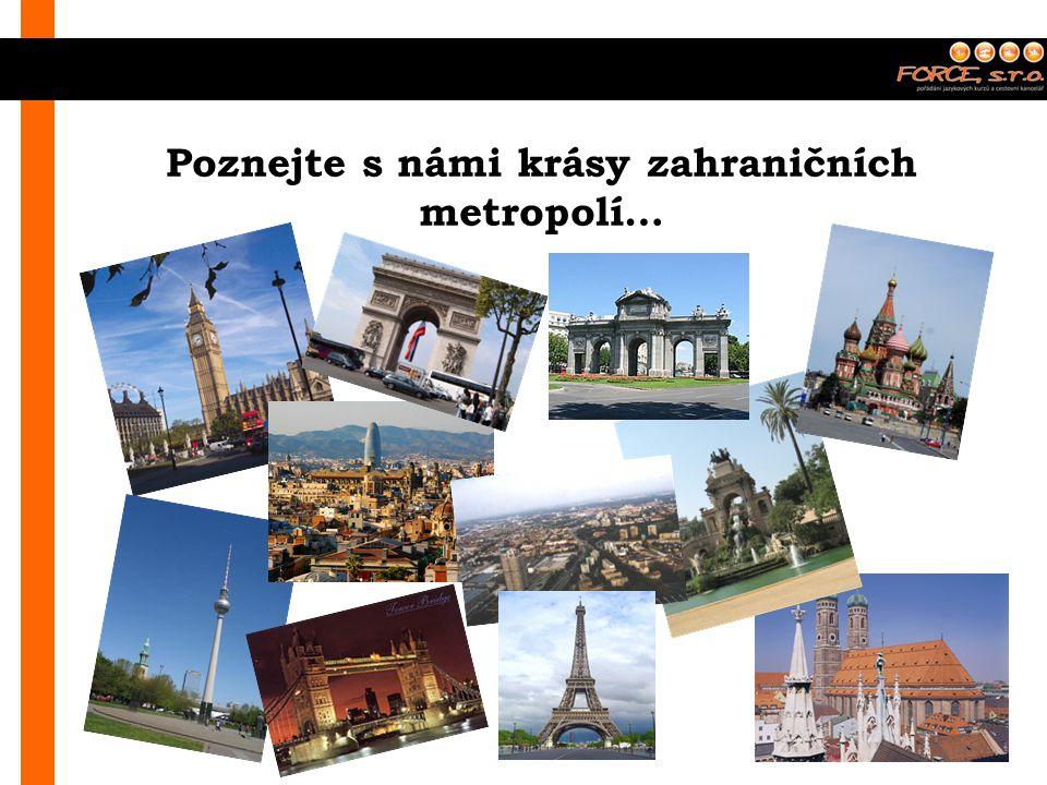 Poznejte s námi krásy zahraničních metropolí…