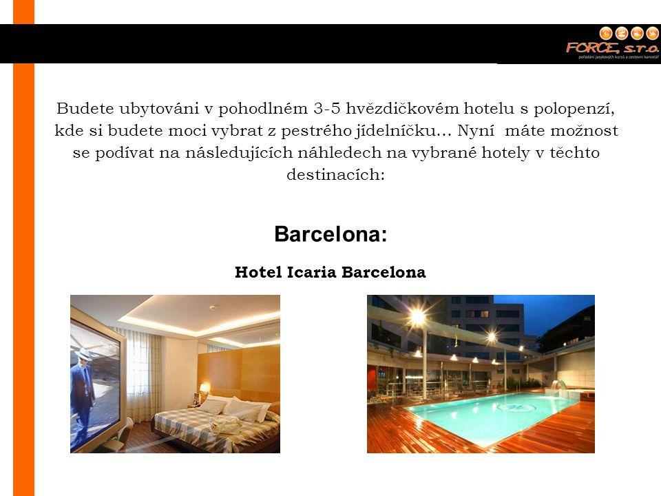 Barcelona: Hotel Icaria Barcelona Budete ubytováni v pohodlném 3-5 hvězdičkovém hotelu s polopenzí, kde si budete moci vybrat z pestrého jídelníčku… Nyní máte možnost se podívat na následujících náhledech na vybrané hotely v těchto destinacích: