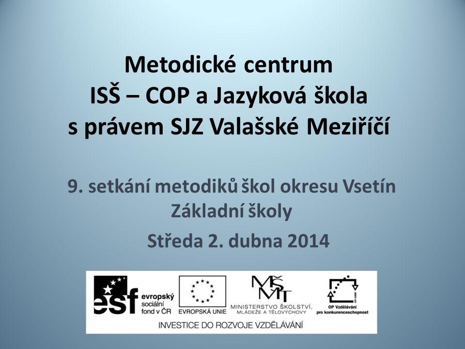 Metodické centrum ISŠ – COP a Jazyková škola s právem SJZ Valašské Meziříčí 9.