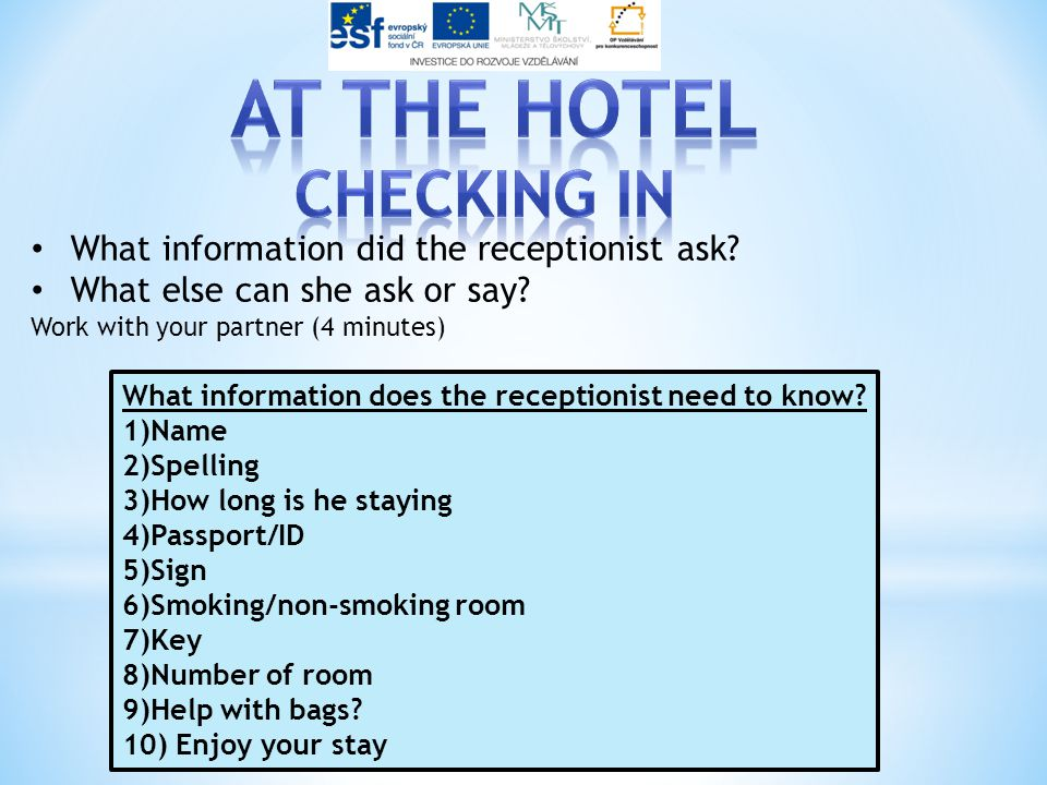 What information did the receptionist ask. What else can she ask or say.