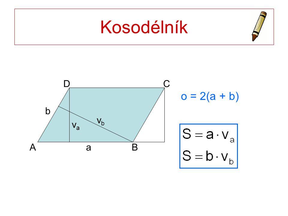 Kosodélník o = 2(a + b) a b AB CD vava vbvb