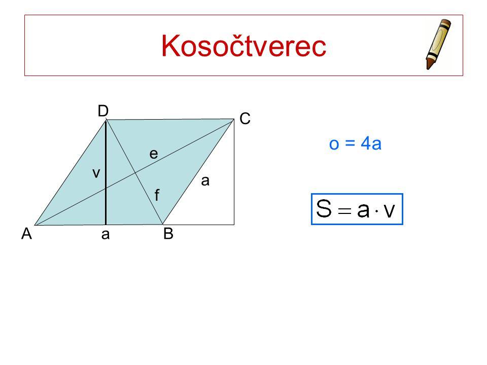 Kosočtverec o = 4a a a AB C D v e f