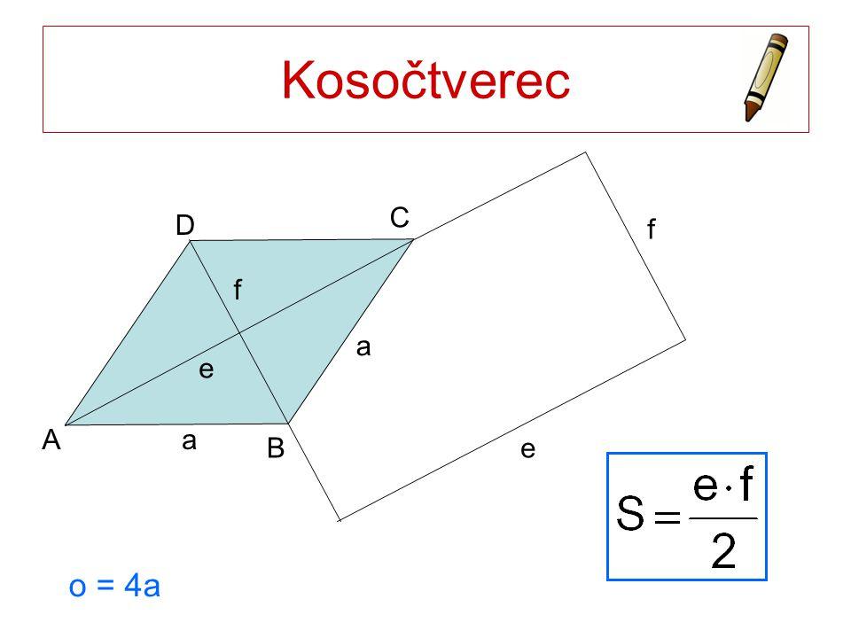 Kosočtverec o = 4a e f a a A B C D e f e f