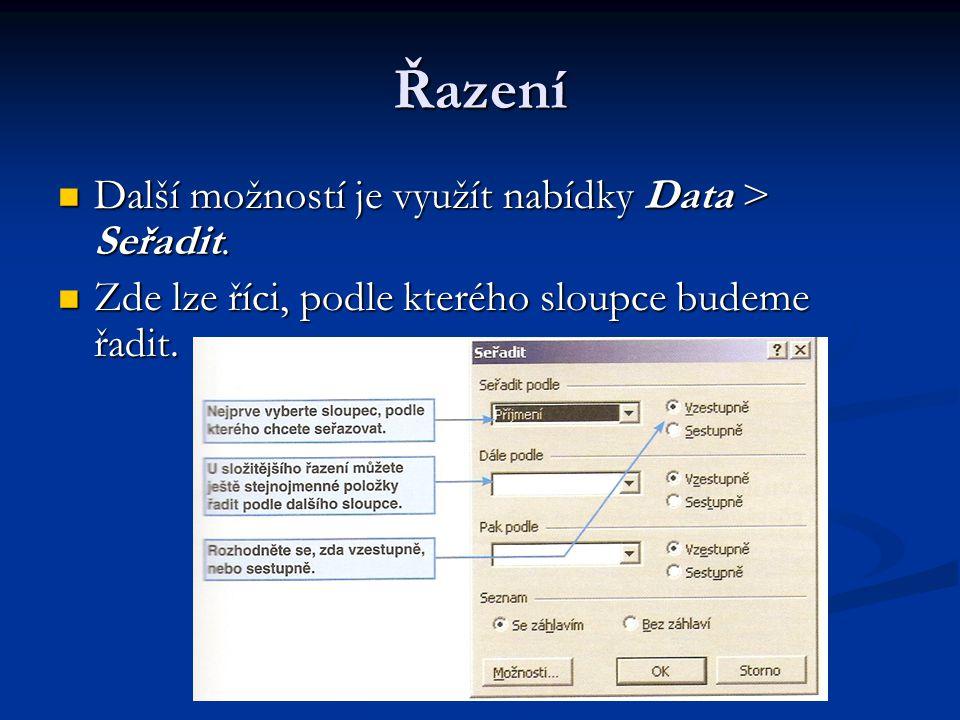 Řazení Další možností je využít nabídky Data > Seřadit. Další možností je využít nabídky Data > Seřadit. Zde lze říci, podle kterého sloupce budeme řa