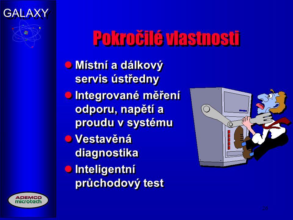 GALAXY 26 Pokročilé vlastnosti Místní a dálkový servis ústředny Integrované měření odporu, napětí a proudu v systému Vestavěná diagnostika Inteligentn
