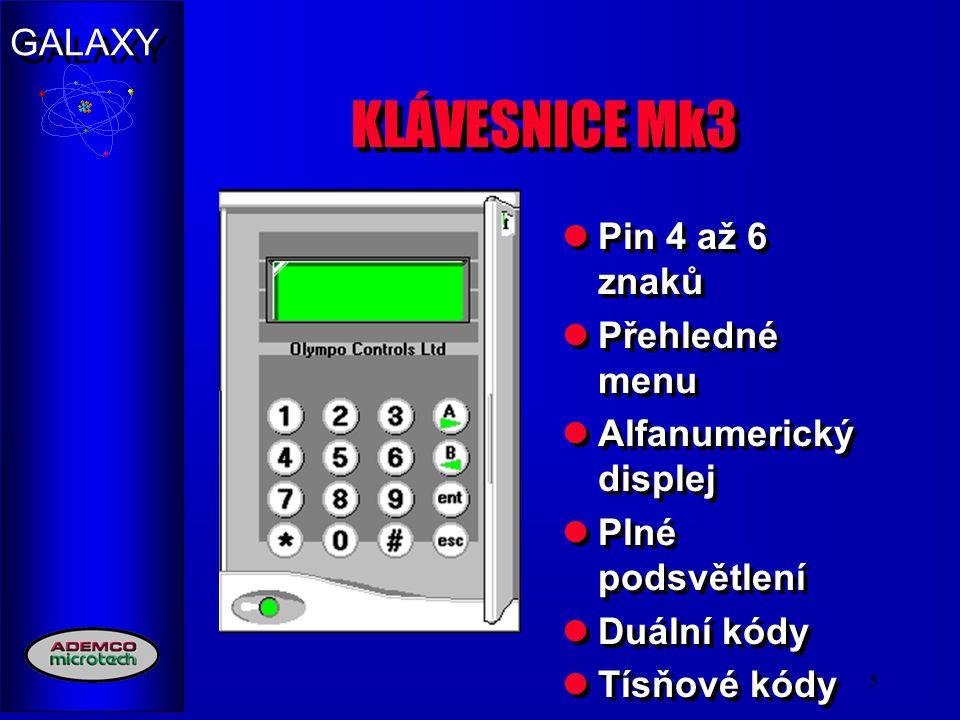 """GALAXY 5 KLÁVESNICE Mk3 Pin 4 až 6 znaků Přehledné menu Alfanumerický displej Plné podsvětlení Duální kódy Tísňové kódy """"Horké"""" klávesy"""