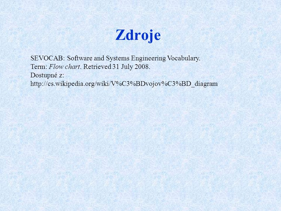 Zdroje SEVOCAB: Software and Systems Engineering Vocabulary.