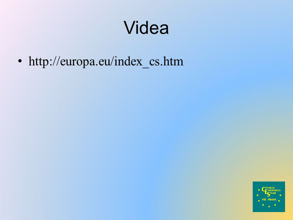 Videa http://europa.eu/index_cs.htm
