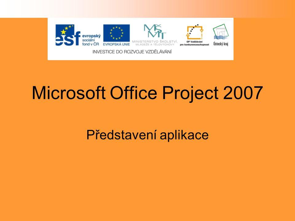 Microsoft Office Project 2007 Představení aplikace