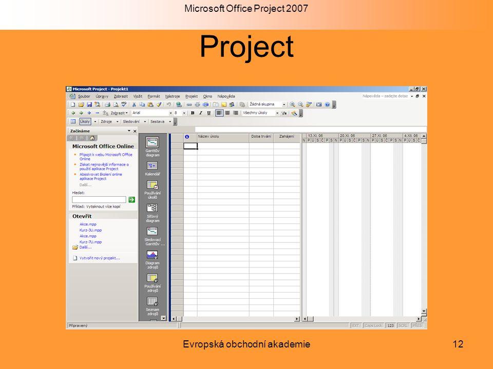 Microsoft Office Project 2007 Evropská obchodní akademie12 Project
