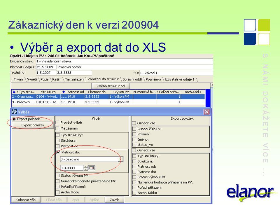 S NÁMI DOKÁŽETE VÍCE... Zákaznický den k verzi 200904 Výběr a export dat do XLS