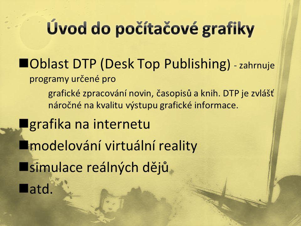 Oblast DTP (Desk Top Publishing ) - zahrnuje programy určené pro grafické zpracování novin, časopisů a knih.