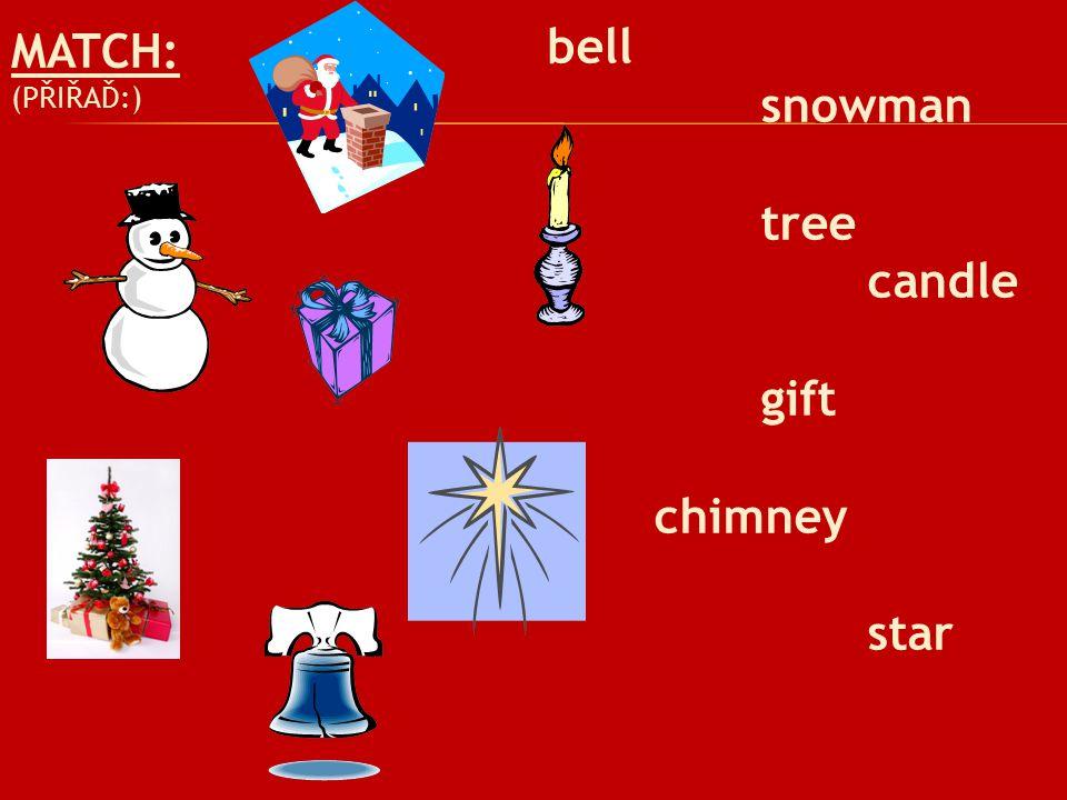 MATCH: (PŘIŘAĎ:) bell snowman tree candle gift chimney star