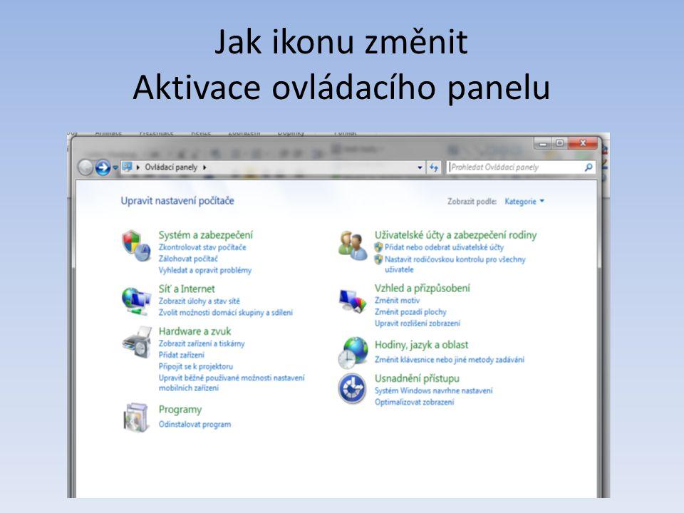 Jak ikonu změnit Aktivace ovládacího panelu
