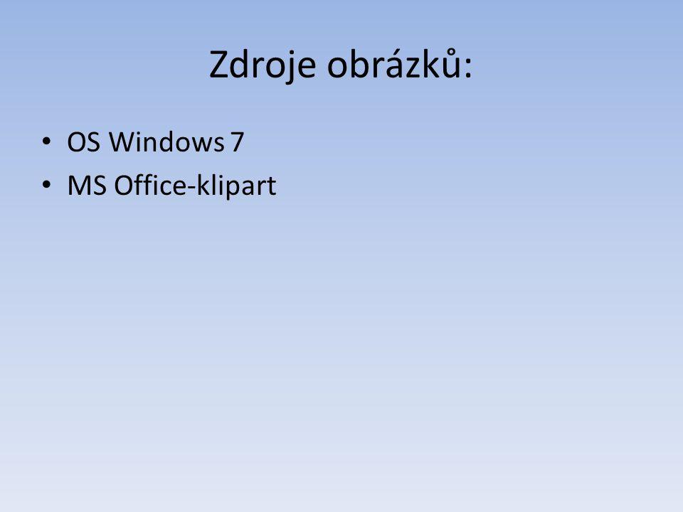 Zdroje obrázků: OS Windows 7 MS Office-klipart