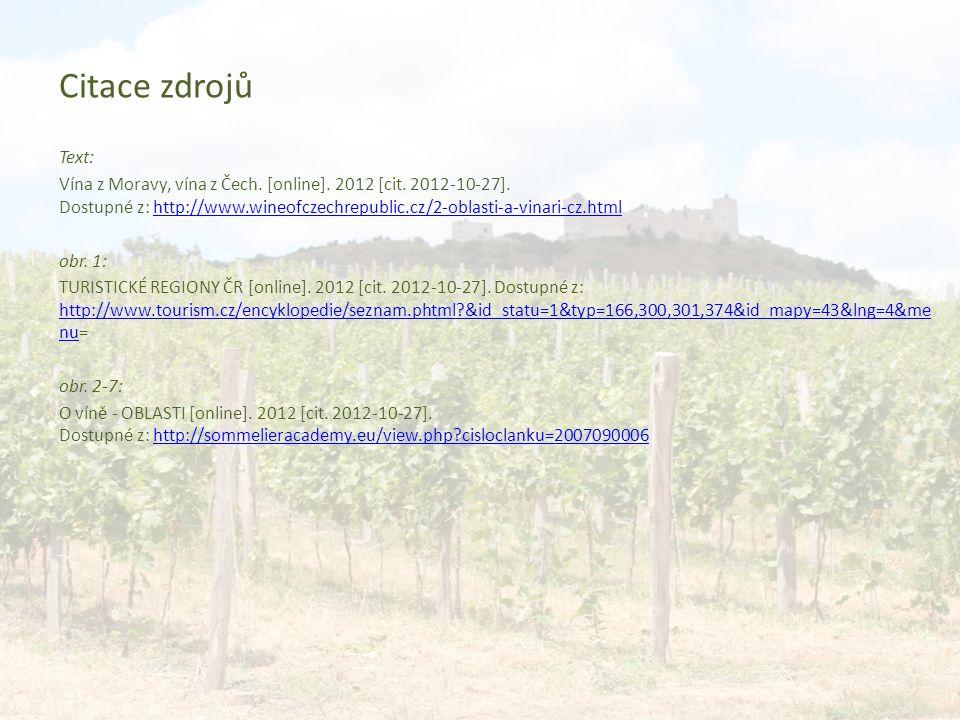 Citace zdrojů Text: Vína z Moravy, vína z Čech.[online].