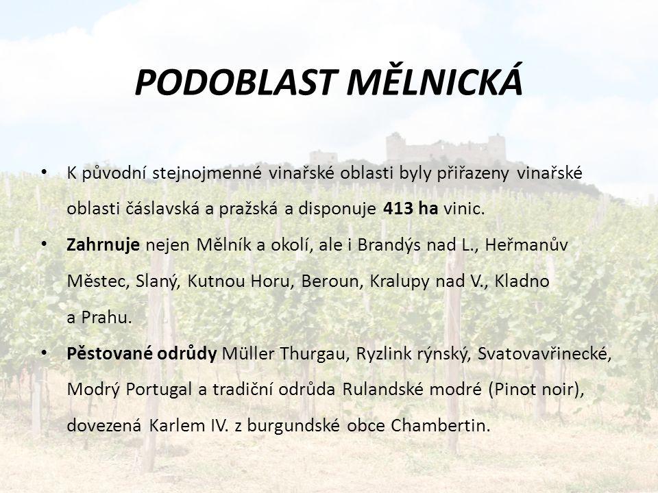 K původní stejnojmenné vinařské oblasti byly přiřazeny vinařské oblasti čáslavská a pražská a disponuje 413 ha vinic.