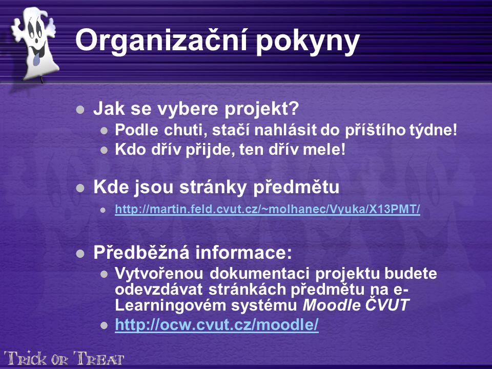 Organizační pokyny Jak se vybere projekt. Podle chuti, stačí nahlásit do příštího týdne.