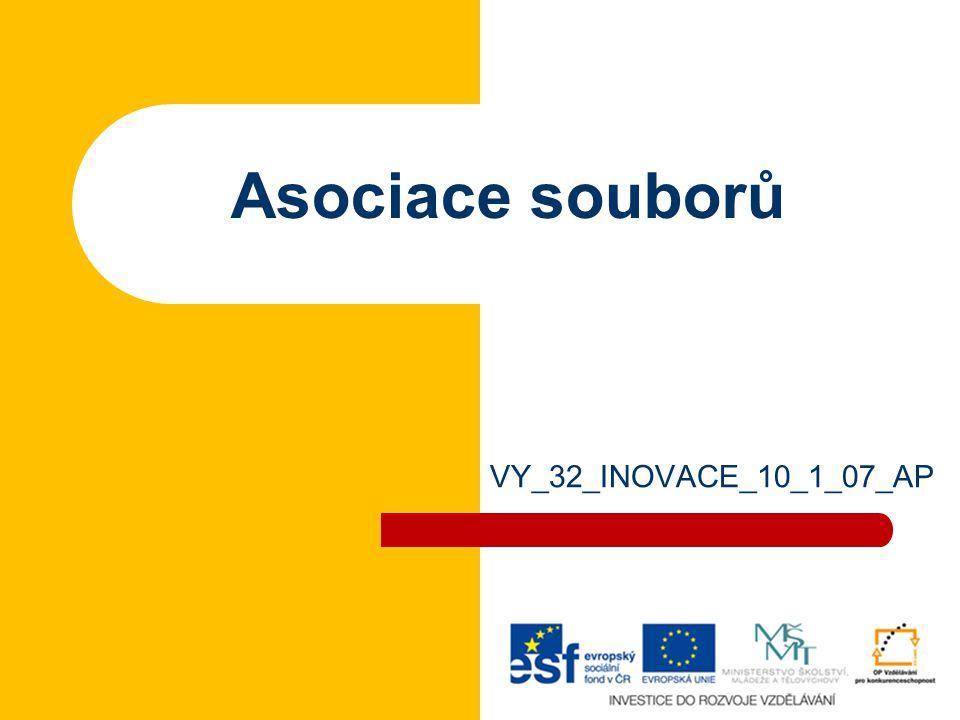 Asociace souborů VY_32_INOVACE_10_1_07_AP