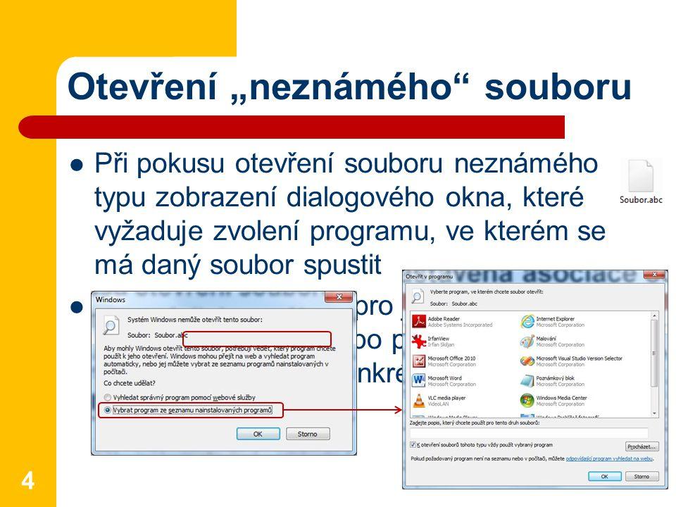 """Otevření """"neznámého souboru Při pokusu otevření souboru neznámého typu zobrazení dialogového okna, které vyžaduje zvolení programu, ve kterém se má daný soubor spustit Lze přiřadit program pro jednorázové otevření souboru, nebo přiřadit (asociovat) i pro další otevírání konkrétního typu souboru 4"""
