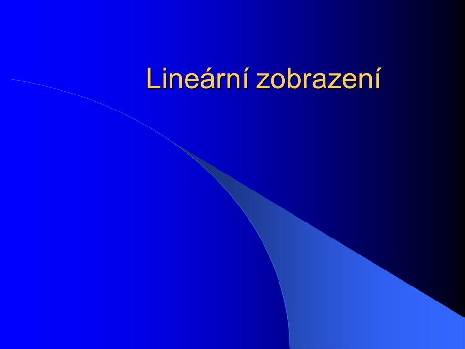 Hodnost lineárního zobrazení je rovna hodnosti matice A tohoto lineárního zobrazení hod f = dim f(U) = dim Im f hod f = hod A