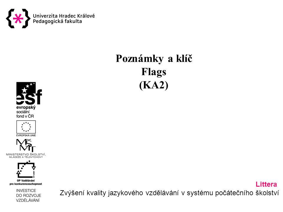 Littera Zvýšení kvality jazykového vzdělávání v systému počátečního školství Poznámky a klíč Flags (KA2)