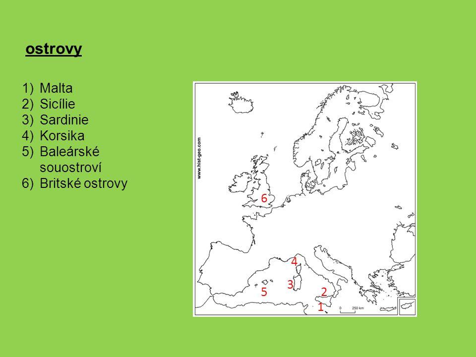 1)Malta 2)Sicílie 3)Sardinie 4)Korsika 5)Baleárské souostroví 6)Britské ostrovy 1 2 3 4 5 6 ostrovy