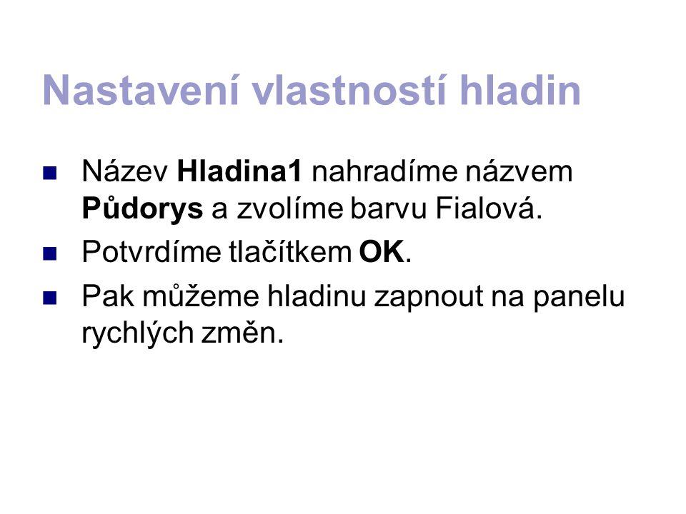Název Hladina1 nahradíme názvem Půdorys a zvolíme barvu Fialová.