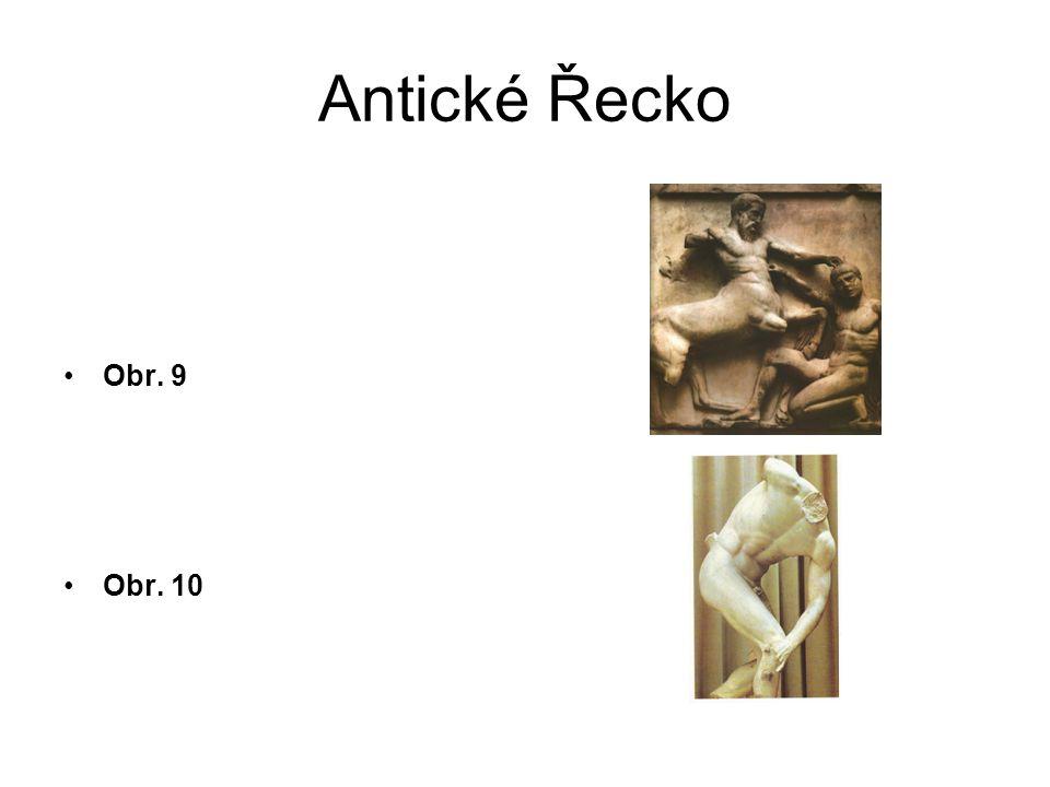 Antické Řecko Obr. 11 Obr. 12