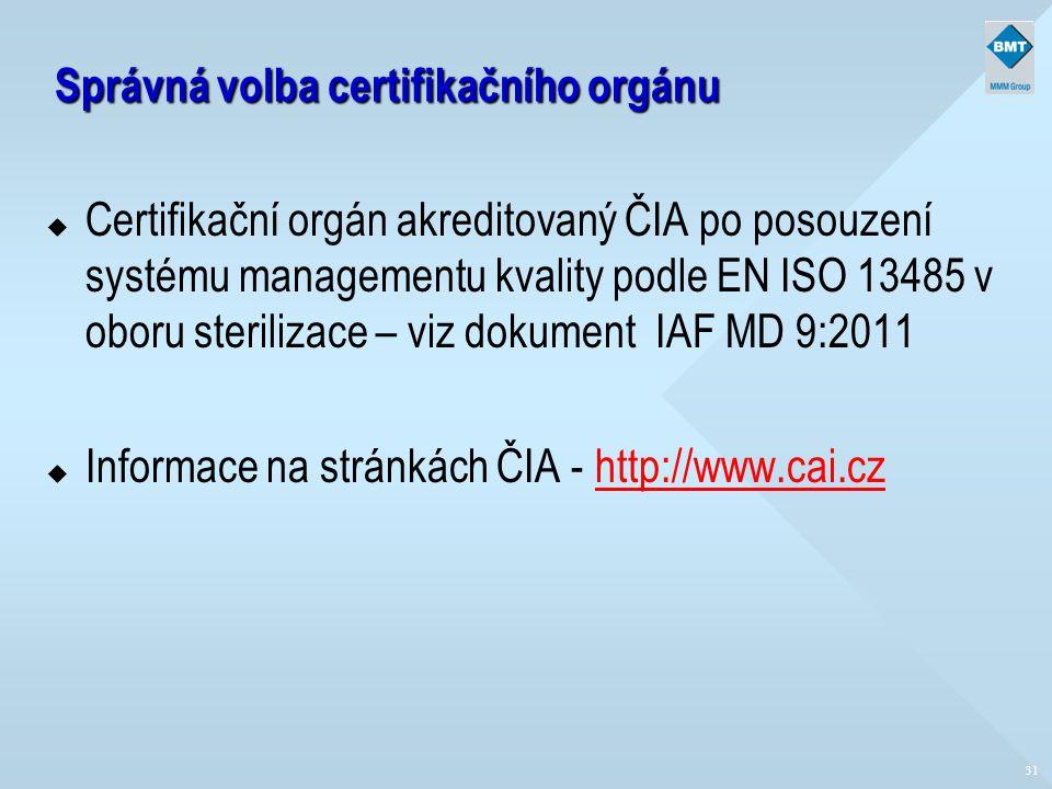 Správná volba certifikačního orgánu u Certifikační orgán akreditovaný ČIA po posouzení systému managementu kvality podle EN ISO 13485 v oboru steriliz