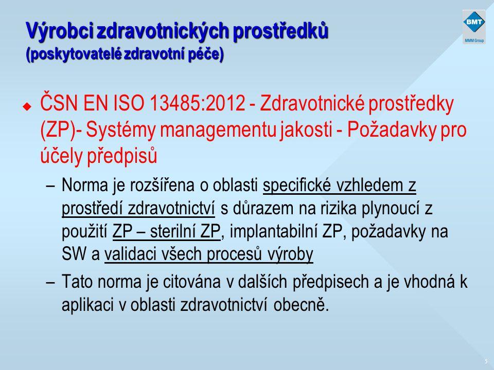 5 Výrobci zdravotnických prostředků (poskytovatelé zdravotní péče) u ČSN EN ISO 13485:2012 - Zdravotnické prostředky (ZP)- Systémy managementu jakosti