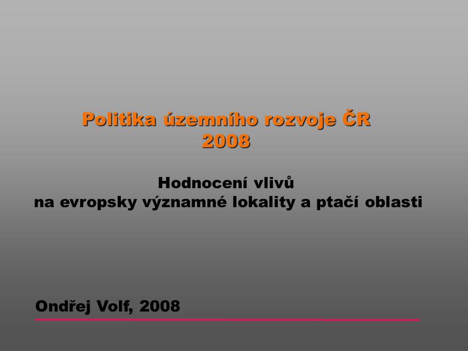 PÚR ČR, 2008 – Hodnocení vlivů na EVL a PO Politika územního rozvoje ČR 2008 Republikové priority územního plánování pro zajištění udržitelného rozvoje území Rozvojové oblasti a rozvojové osy, Specifické oblasti, Koridory a plochy dopravní infrastruktury a Koridory a plochy technické infrastruktury Další úkoly pro územní plánování