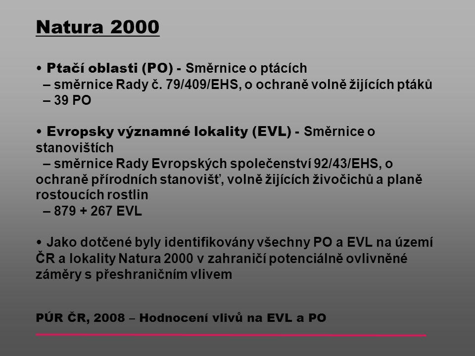 PÚR ČR, 2008 – Hodnocení vlivů na EVL a PO Natura 2000 Ptačí oblasti (PO) - Směrnice o ptácích – směrnice Rady č.