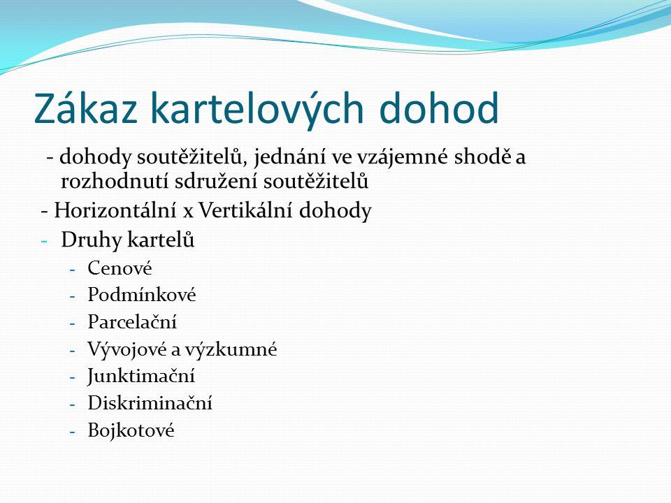 Zákaz kartelových dohod - dohody soutěžitelů, jednání ve vzájemné shodě a rozhodnutí sdružení soutěžitelů - Horizontální x Vertikální dohody - Druhy k