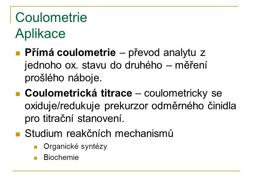 Coulometrie Aplikace Přímá coulometrie – převod analytu z jednoho ox.