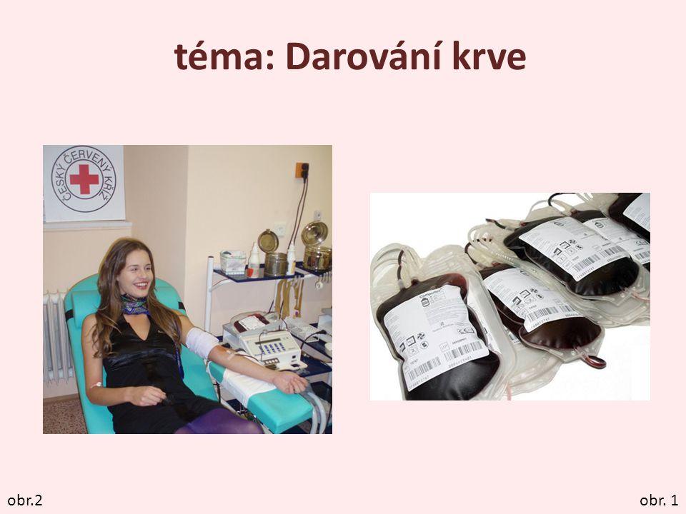 téma: Darování krve obr. 1obr.2