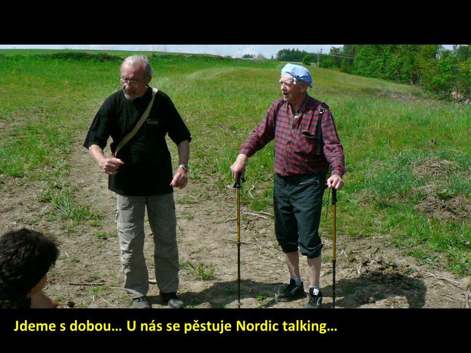 Jdeme s dobou… U nás se pěstuje Nordic talking…
