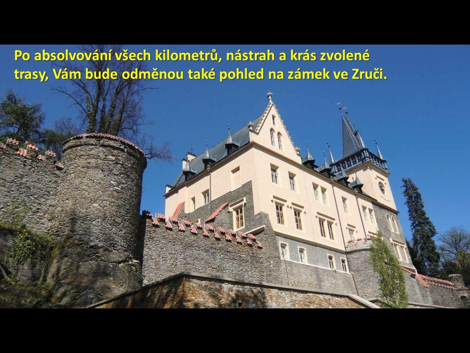 Po absolvování všech kilometrů, nástrah a krás zvolené trasy, Vám bude odměnou také pohled na zámek ve Zruči.