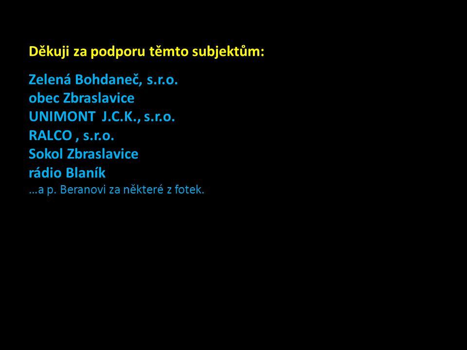 Děkuji za podporu těmto subjektům: Zelená Bohdaneč, s.r.o.