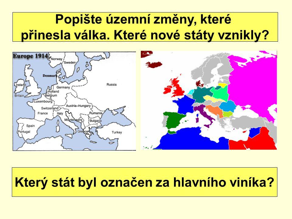 Popište územní změny, které přinesla válka. Které nové státy vznikly? Který stát byl označen za hlavního viníka?