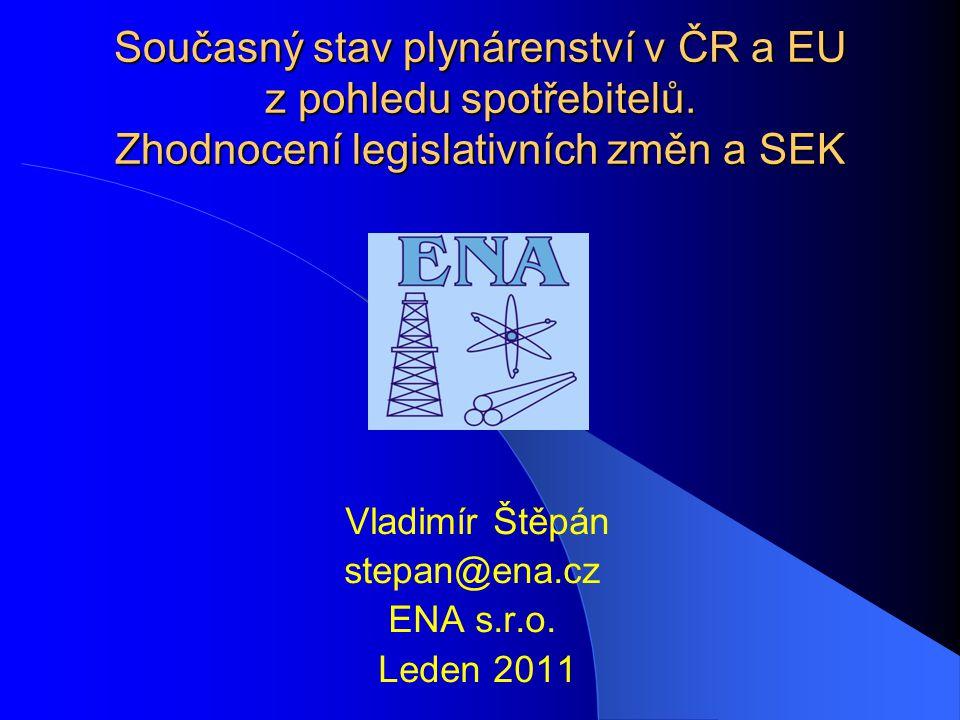 Současný stav plynárenství v ČR a EU z pohledu spotřebitelů.